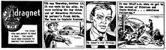 """Realizing the lack of a completely authentic comic strip story of a metropolitan began October 1953 police force in action, the producers of the famous Dragnet program including creator Jack…"