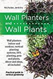 Free Kindle Book - Wall Planters and Wall Plants: Practical Guide to Vertical Gardening Vertical Wall Planters, Green Environment, Book Wall, Blue Garden, Plant Wall, Kindle, Gardening, Plants, Books