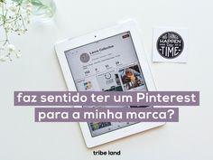 Faz sentido ter um Pinterest para a minha marca?