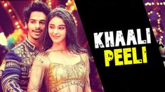 Khaali Peeli Review: ईशान अनन्या काली पीली टैक्सी खाली पीली ही दोड़ती रहती है | Film Ratings, Free Movie Downloads, Bollywood Gossip, Movie Releases, Film Review, New Movies, Films, Celebs, Movie Posters