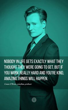 Hard work pays off. Quote by Conan O'Brien