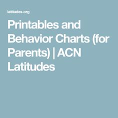 Printables and Behavior Charts (for Parents) | ACN Latitudes