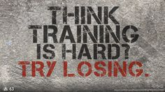 Think training is hard? Try losing