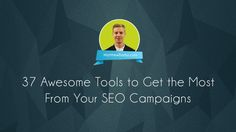 37 Awesome Tools To Get The Most From Your SEO Campaigns //// Columnist Matthew Barby shares his favorite tools for a wide variety of online marketing tasks. #SEO #SEM #Campaigns