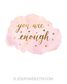Inspirational quote printable art in pink and gold with brush lettering and watercolour by zoepower | You are enough