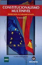 CONSTITUCIONALISMO MULTINIVEL DERECHOS FUNDAMENTALES (NUEVO 2014-2015). Yolanda Gómez Sánchez. Localización: 342/GOM/con