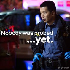 "Sgt Wu.  ""Nobody was probed... yet."" #Grimm #TVQuotes #NBC"