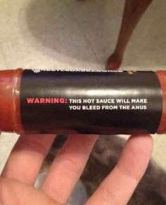 This advert for not eating hot sauce. | 24 Warning Labels That Need Warning Labels