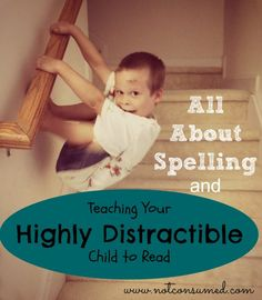 He wiggles in his seat and learns better when standing on his head. Can you really teach a HIGHLY distractible child to read?