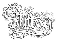 Shitbag -  Coloring Page by Colorful Language © 2015.  Posted with permission, reposting permitted with attribution.  https://www.facebook.com/colorfullanguageart