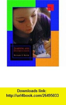Learning and Instruction (9780130983961) Richard E. Mayer , ISBN-10: 0130983969  , ISBN-13: 978-0130983961 ,  , tutorials , pdf , ebook , torrent , downloads , rapidshare , filesonic , hotfile , megaupload , fileserve