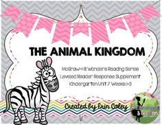 Updated!!!! McGraw-Hill Wonders Leveled Reader Response Unit 7: The Animal Kingdom for Kindergarten Small Groups or Literacy Centers