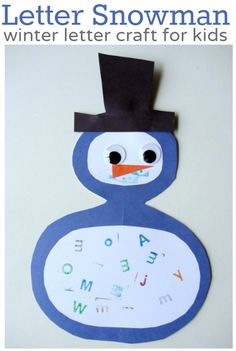 Snowman craft that works on letter recognition too. { Great first step to literacy, having fun with letters}