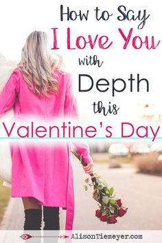 """For Valentine's Day this year, I want to be less focused on chocolate and cute cards. Instead, I want to consider how I am loving others with my words and actions. How can we say """"I love you"""" - three common, over-spoken words - with real depth? Find out four keys for how to say I love you here!"""
