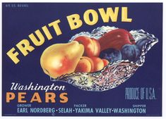 FRUIT BOWL Vintage Yakima Pear Crate Label