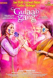 Gulaab Gang Full Movie Hd.  creating a sanctuary for abused women and battling a crooked politician.