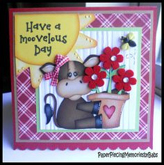 """""""Have a Moovelous Day"""" paper pieced cow card created by PAPER PIECING MEMORIES BY BABS, using patterns from KaDoodle Bug Designs and stamped sentiment by Craftin Desert Divas."""