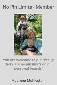 No Pin Limits - Member: Maureen Muhlestein - Visit profile here: http://www.pinterest.com/maureenmuhlestein