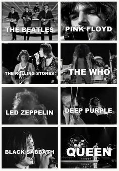 The Beatles Pink Floyd The Rolling Stones The Who Led Zeppelin Deep Purple Black Sabbath Queen
