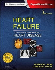 Heart Failure A Companion to Braunwald's Heart Disease 3rd Edition PDF Heart Failure A Companion to Braunwald's Heart Disease 3rd Edition ebook Lead editor ofBraunwald's Heart Disease, Dr. Douglas L. Mann, and nationally and internationally recognized heart failure expert Dr. G. Michael Felker, bring youthe latest, definitive state-of-the art information on heart failurein this outstandingBraunwald'scompanion …