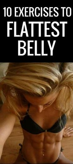 10 Simple and Effective Flat Belly Exercises.