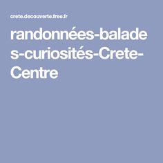 randonnées-balades-curiosités-Crete-Centre