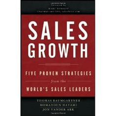 Sales Growth: Five Proven Strategies from the World's Sales Leaders (Hardcover)