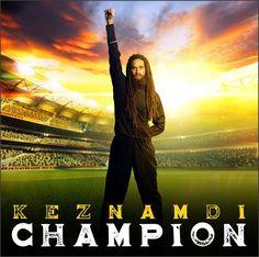 Keznamdi - Champion -| http://reggaeworldcrew.net/keznamdi-champion/