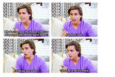 Scott Disick his face when she said that they were not in a move lol