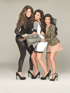 Kardashian Sisters - LOVE THEM!!! THEY REMIND ME OF ME AND MY SISTER, EXCEPT WE AREN'T FAMOUS OR RICH!!
