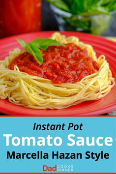 Tomato sauce over spaghetti noodles, with a piece of basil, on a red plate, with text Instant Pot Marcella Hazan Tomato Sauce below it Instant Pot Pressure Cooker, Pressure Cooker Recipes, Pressure Cooking, Grilling Recipes, Crockpot Recipes, Marcella Hazan Tomato Sauce, Mac And Cheese Pasta, Dad Cooks Dinner, Tomato Pasta Sauce