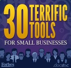 30 Terrific Tools for Small Businesses #smallbusiness