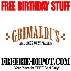 BIRTHDAY FREEBIE – Grimaldi's Pizzeria  If you sign up for Grimaldi's Pizzeria eClub they will give you a FREE large 1 item pizza for your birthday.