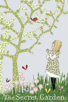 The Secret Garden by Frances Hodgson Burnett, Lauren Child - This is one of my personal all time favourites. Who doesn't love this book? And the film!