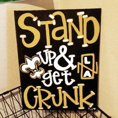 New Orleans Saints Stand Up Get Crunk Painting Visit My Etsy