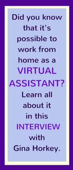 The idea of starting a work-from-home business can be a little overwhelming. As a stay-at-home mom, you already have a full plate. Yet, like so many of us, you probably still want, or need, to contribute financially. Or maybe you simply want to have a career you enjoy that allows you to meet the needs of your busy family life. If that sounds about right, have you considered building an online career as a virtual assistant? Before you wonder if that's really a thing, yes! Virtual assistant...