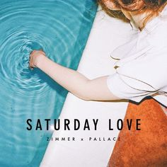 Zimmer x Pallace - Saturday Love