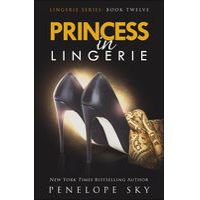 Princess in Lingerie by Penelope Sky Lingerie Series, Book Quotes, Picture Quotes, Book Worms, Writers, Character Shoes, Sky, My Favorite Things, Princess