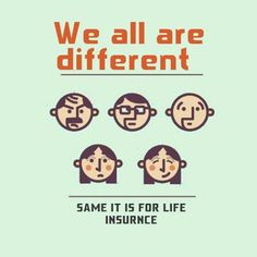 We all are different so our life insurance needs are .Know about factors to calculate the exact cover you need