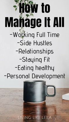 How can you possibly manage working full time side hustles relationships eating healthy exercising personal development and everything else in life Read my top tips to ma. Healthy Habits, Healthy Life, Eating Healthy, Healthy Heart, Self Development, Personal Development, Self Improvement Tips, Stress Management, Time Management Quotes