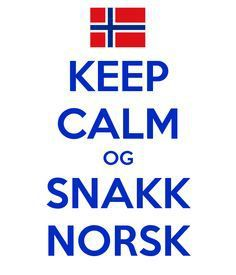 Keep Calm og Snakk Norsk Keep Calm and Speak Norwegian Sons Of Norway, Norway Language, Beautiful Norway, Proverbs Quotes, Trondheim, Midnight Sun, My Heritage, Foreign Languages, Europe