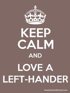 Keep Calm  Love A Left-Hander.