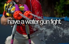 summer bucket list: have a water gun fight Paar Bucket Listen, Relationship Bucket List, Relationship Goals, Best Friend Bucket List, Bucket List Before I Die, Water Fight, The Neighbor, Sneak Attack, My Sun And Stars