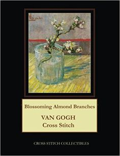 Amazon.com: Blossoming Almond Branches: Van Gogh Cross Stitch Pattern (9781979787895): Cross Stitch Collectibles, Kathleen George: Books