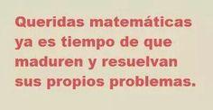 Queridas matematicas que salgan de sus crisis