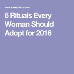 6 Rituals Every Woman Should Adopt for 2016