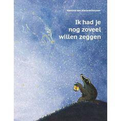 Ik had je nog zoveel willen zeggen - Martine van Nieuwenhuyzen