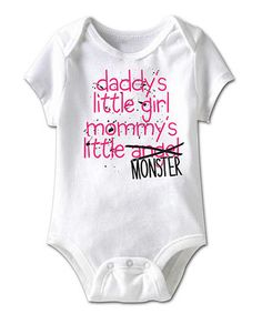 Another great find on #zulily! White 'Daddy's Little Girl' Bodysuit - Infant by American Classics #zulilyfinds This is Kenlynn all the way