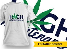 funny #kush #leaf #marijuana #weed High Maintenance High Maintenance, Weed, Templates, Funny, Mens Tops, Design, Stencils, Template, Ha Ha