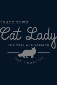 Crazy Town Cat Lady